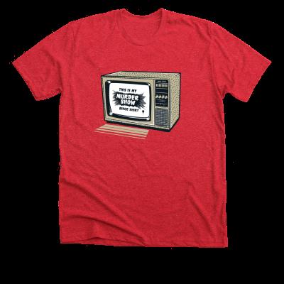 This is my murder show binge shirt Meredith Masony merch, a red tee