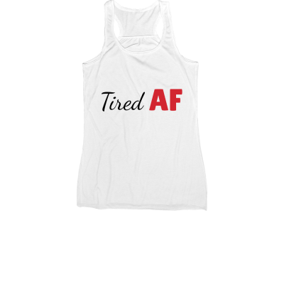 Tired AF Meredith Masony merch, a white racerback tank top