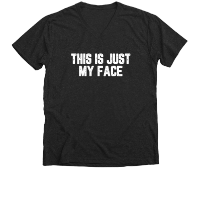 This is just my face Meredith Masony merch, a charcoal V neck tee