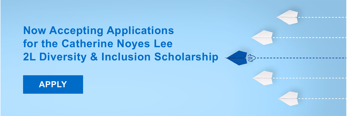Apply for the Catherine Noyes Lee Diversity & Inclusion Scholarship