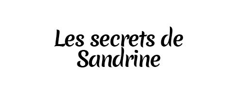 Les secrets de Sandrine | MC2G