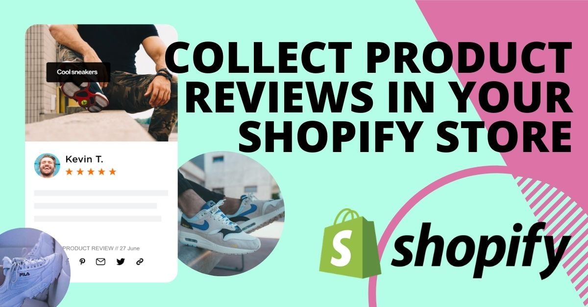 How to collect product reviews on your Shopify store