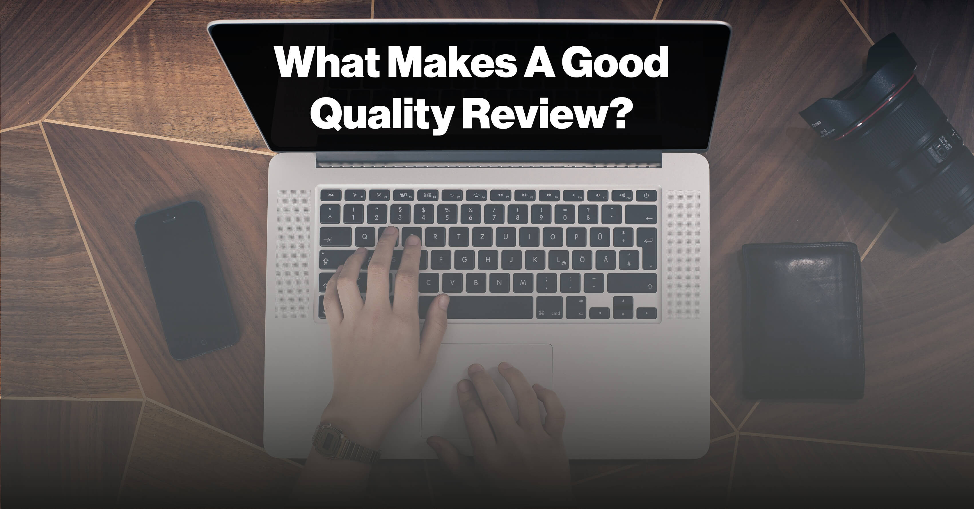 What Makes a Good Quality Review? (6 Top Tips + A FREE Template!)