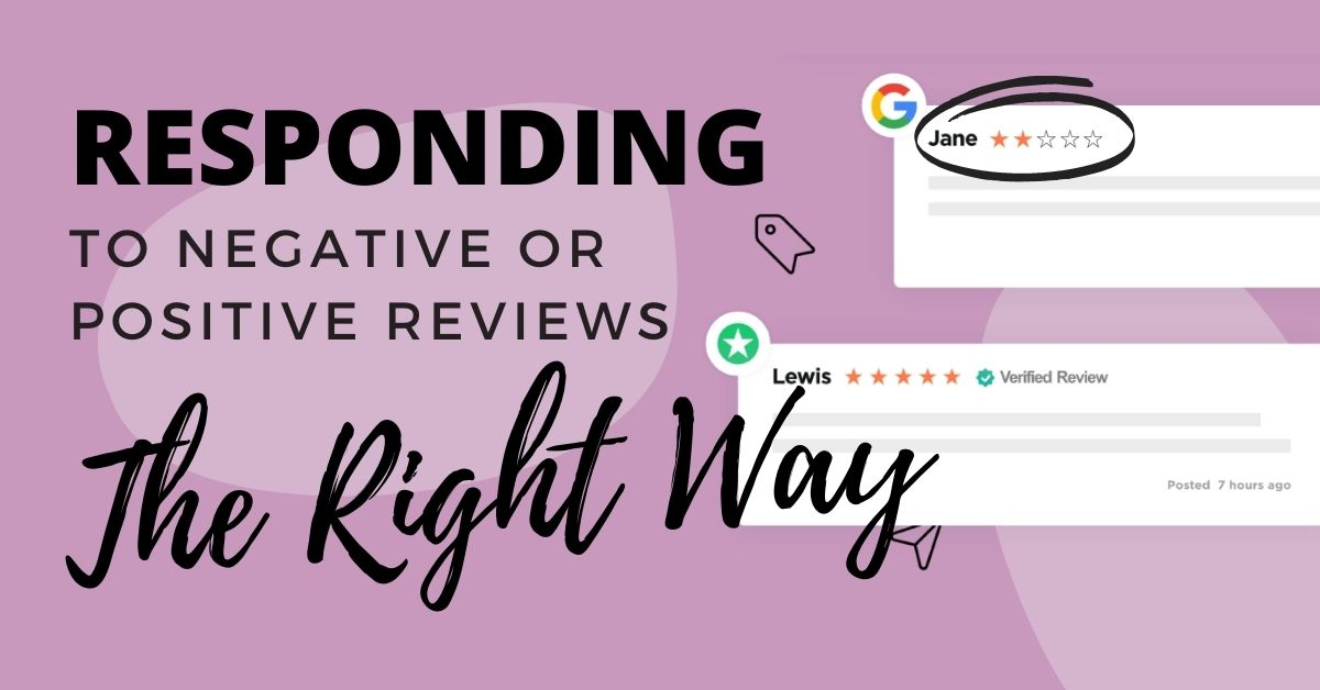 How To Respond To Positive & Negative Reviews (With Examples)