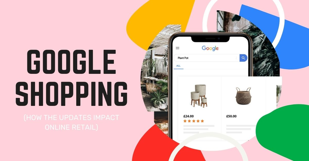 How Google Shopping Updates Impact Online Retail