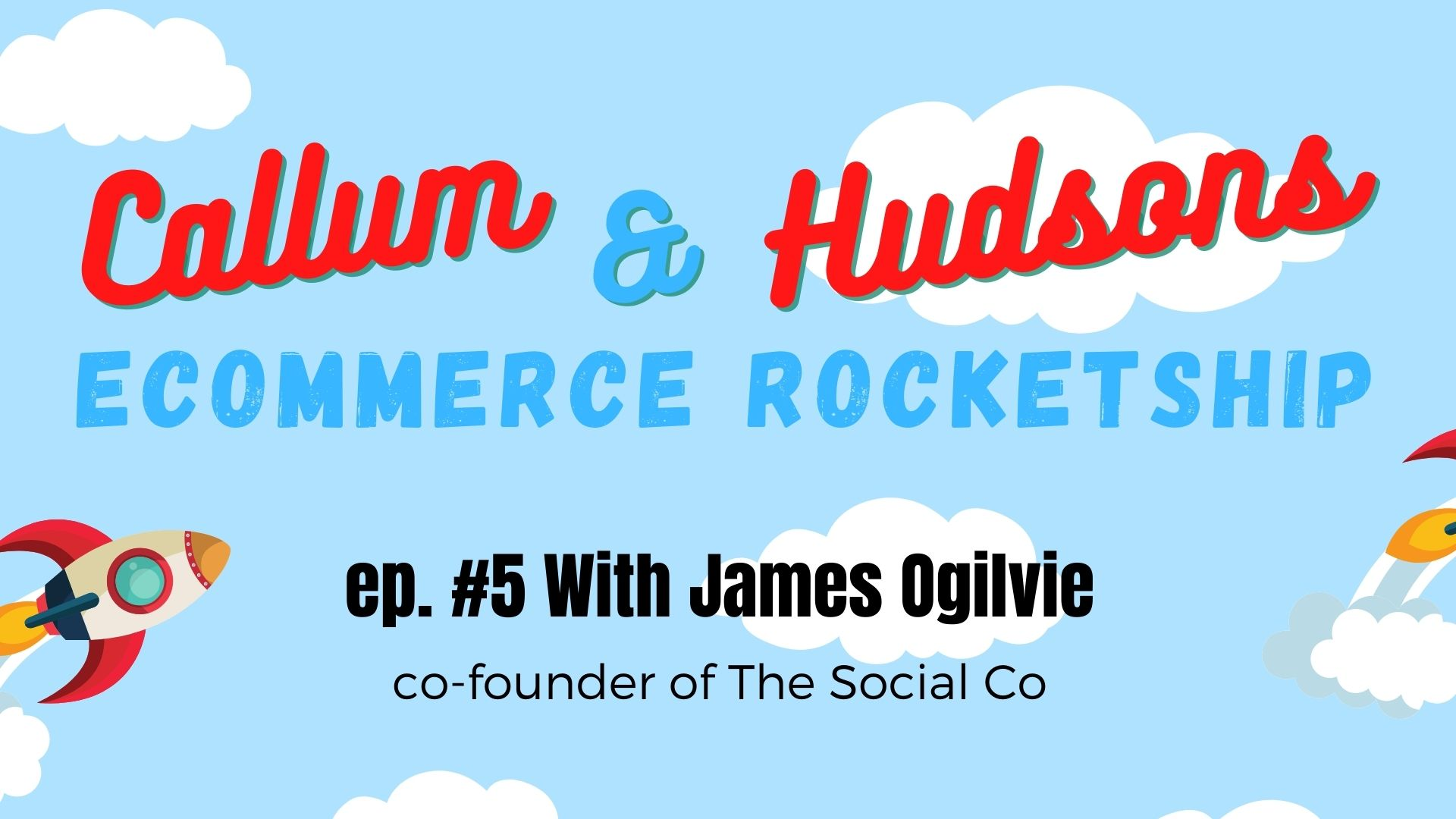 An Insight Into Ecommerce Ep. #05 | The Social Co.