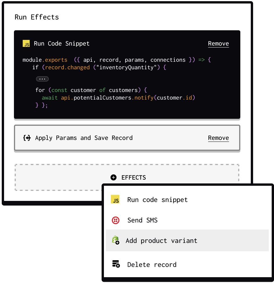 Run effects can be code snippets or gadget building blocks