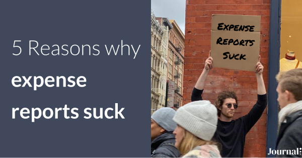 5 Reasons Expense Reports Suck