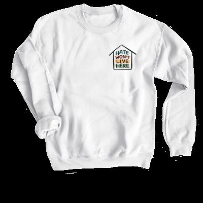 Hate Won't Live Here Oh Happy Dani merch, a white crewneck sweatshirt