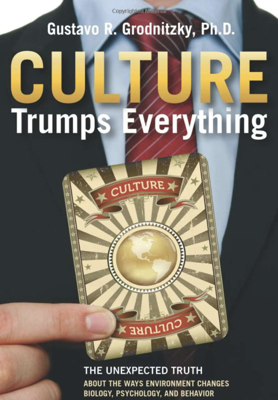 Dr. Gustavo's book Culture Trumps Everything.
