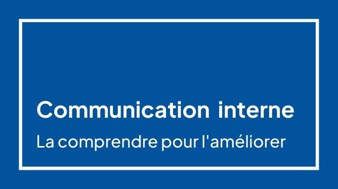 La communication en entreprise : comment l'améliorer ?