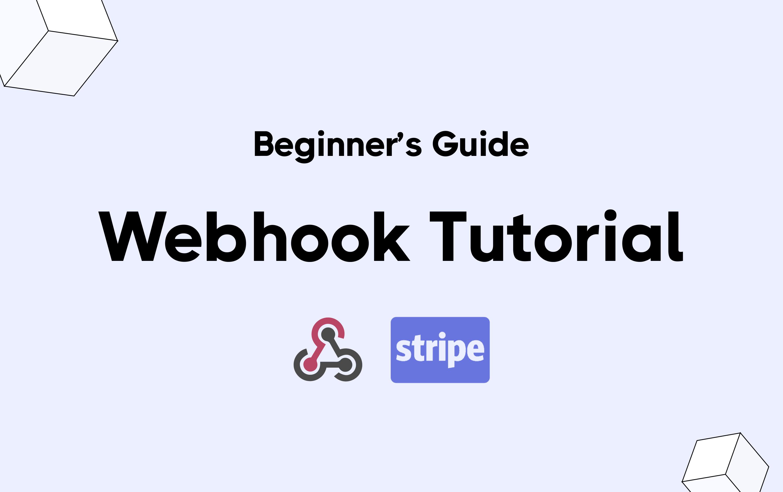 Webhook Tutorial: Beginner's guide