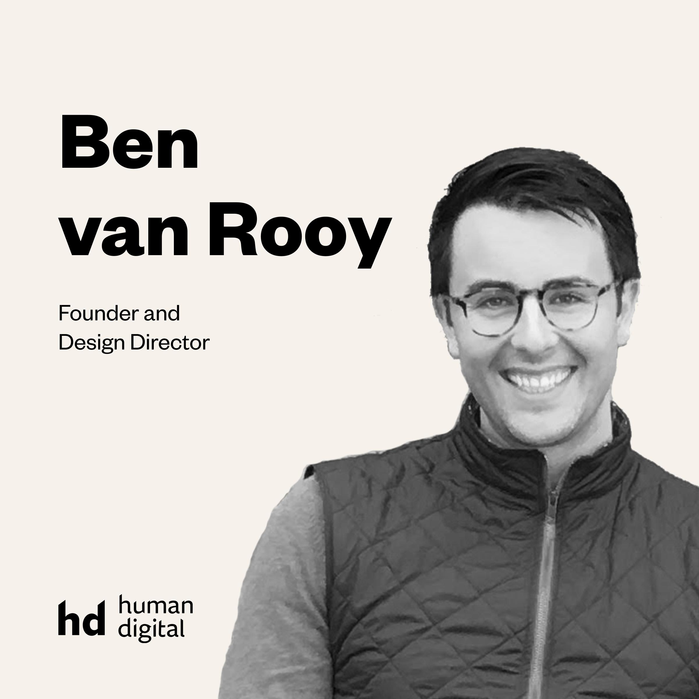Meet Ben, Founder and Design Director at Human Digital.