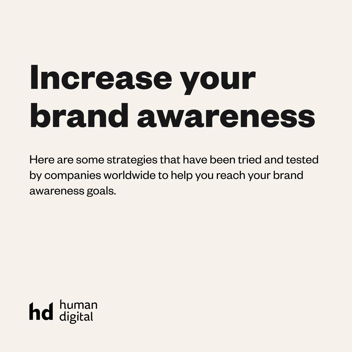 Increase your brand awareness