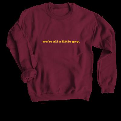 We're all a little gay Allie and Sam merch, a premium maroon Crewneck Sweatshirt