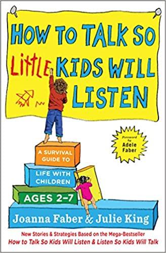 How to Talk so (Little) Kids will Listen