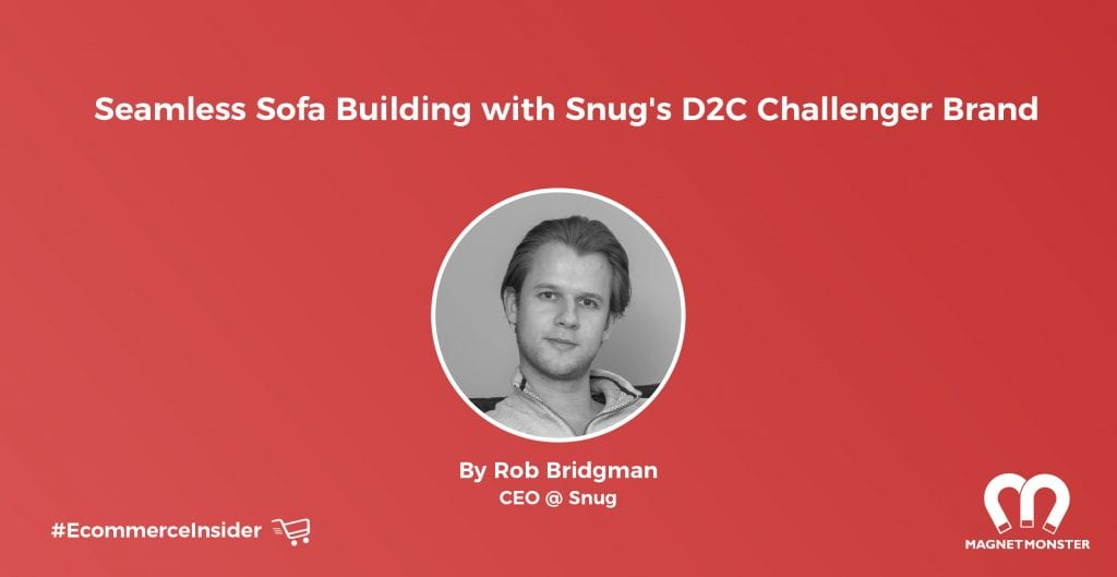 Seamless Sofa Buying with Snug's D2C Challenger Brand