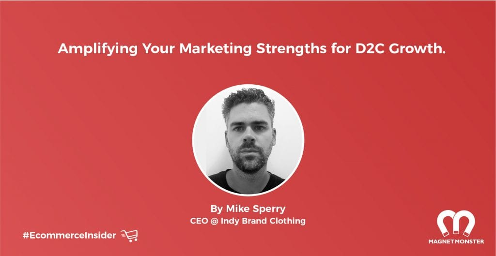 Amplifying Your Marketing Strengths for D2C Growth