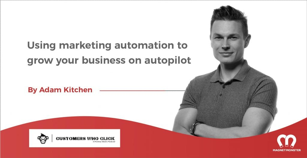 Using marketing automation to grow your business on autopilot