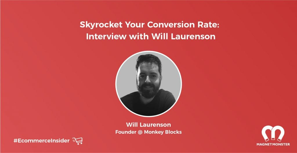 Skyrocket Your Conversion Rate - Interview with Will Laurenson