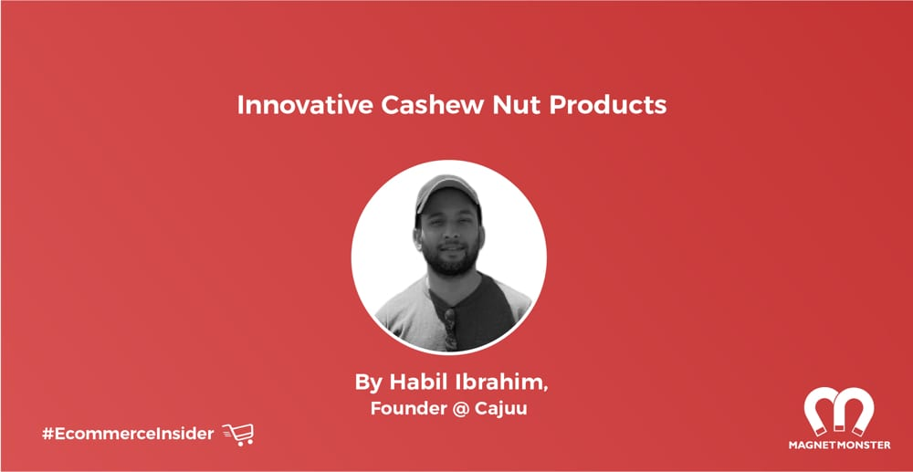 Cashew Nut Innovation: Interview with Habil Ibrahim