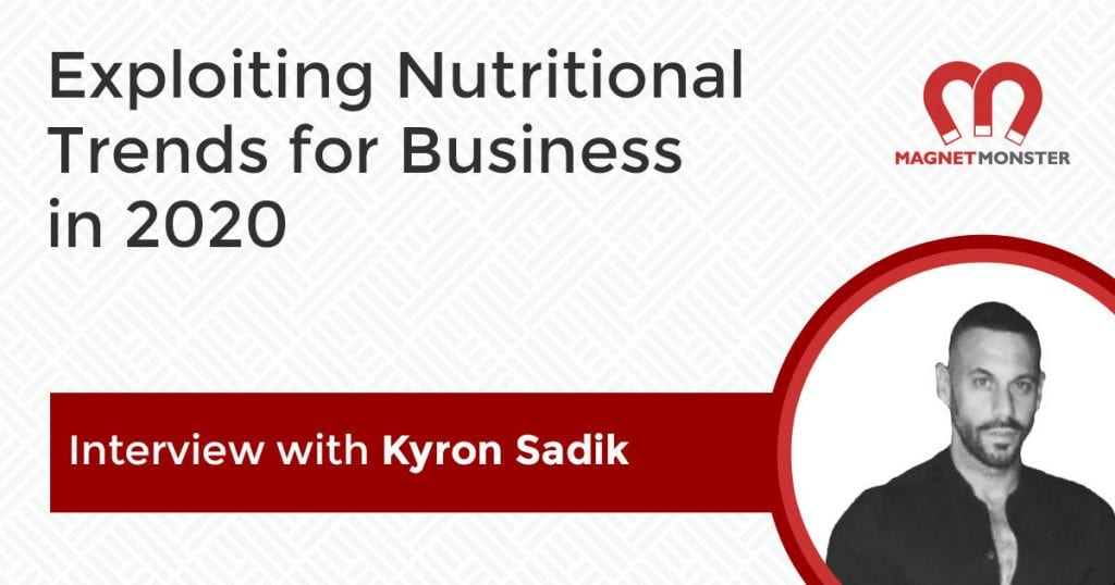 Exploiting Nutritional Trends for Business: Interview with Kyron Sadik