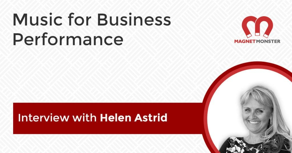 Music for Business Performance: Interview with Helen Astrid