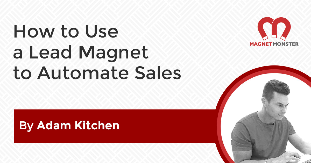 How to use a Lead Magnet to Automate Selling Online