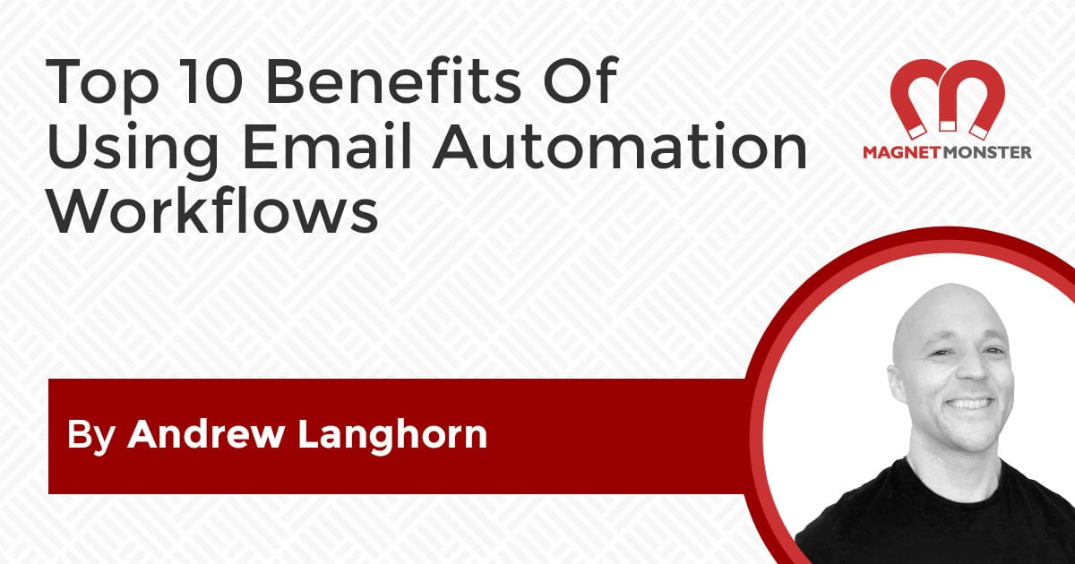 Top 10 Benefits Of Using Email Automation Workflows
