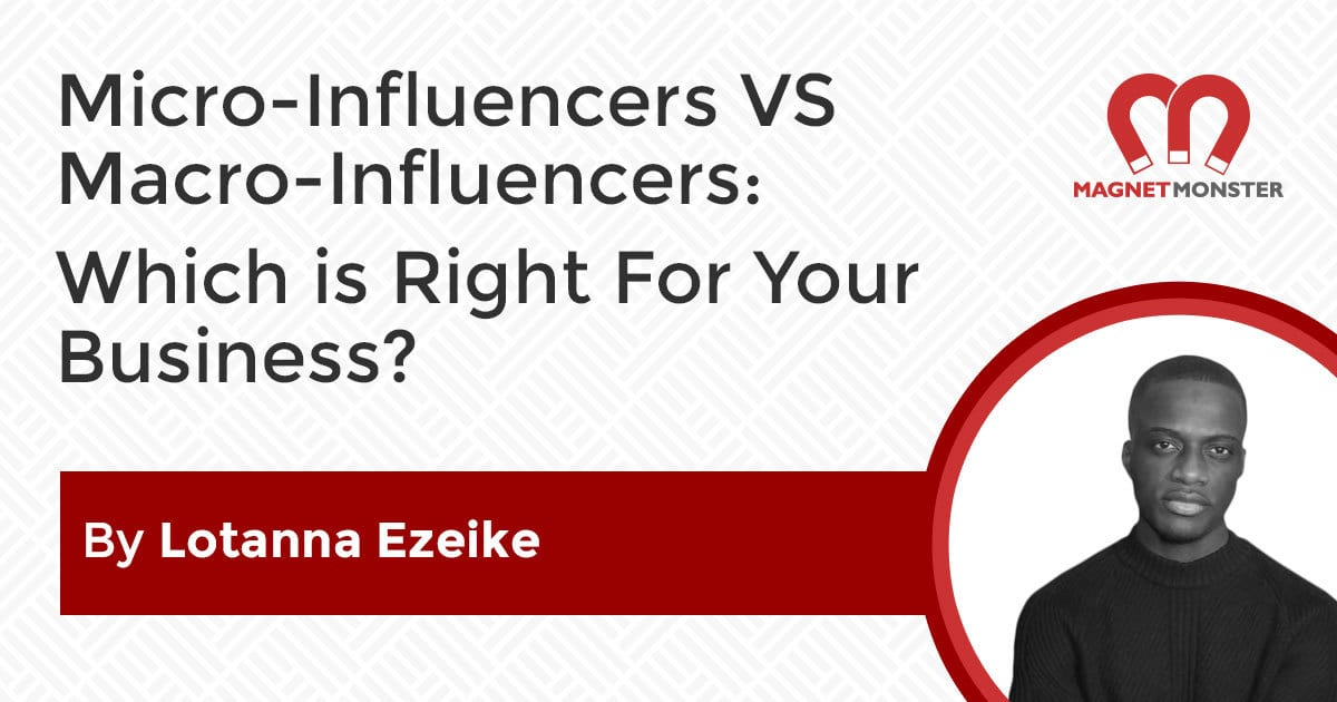 Micro-Influencers VS Macro-Influencers