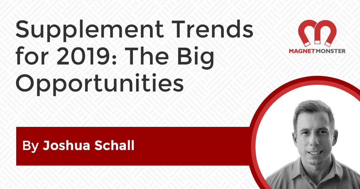 Supplement Trends in 2019: The Big Opportunities
