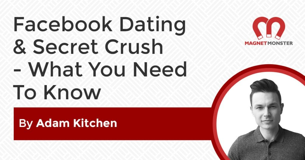 Facebook Dating & Secret Crush