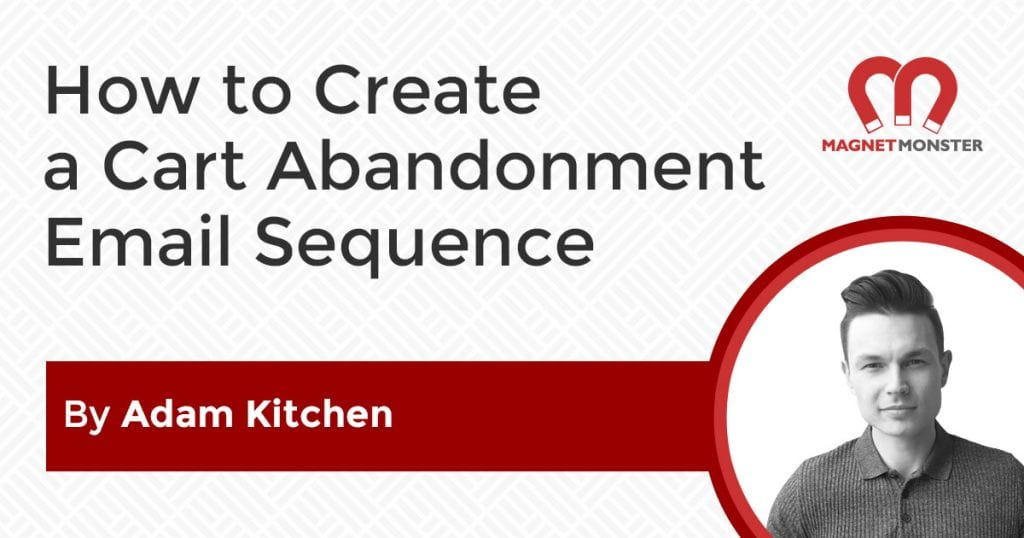 How to Create a Cart Abandonment Email Sequence