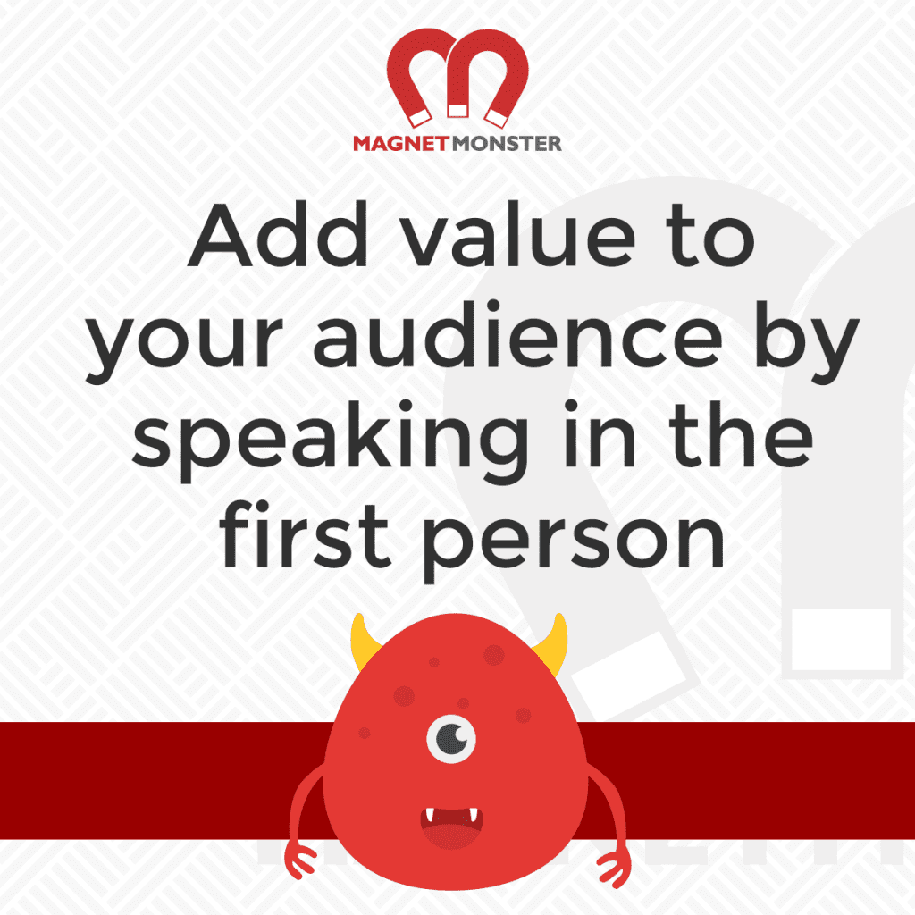 Add Value to Your Audience By Speaking in the First Person