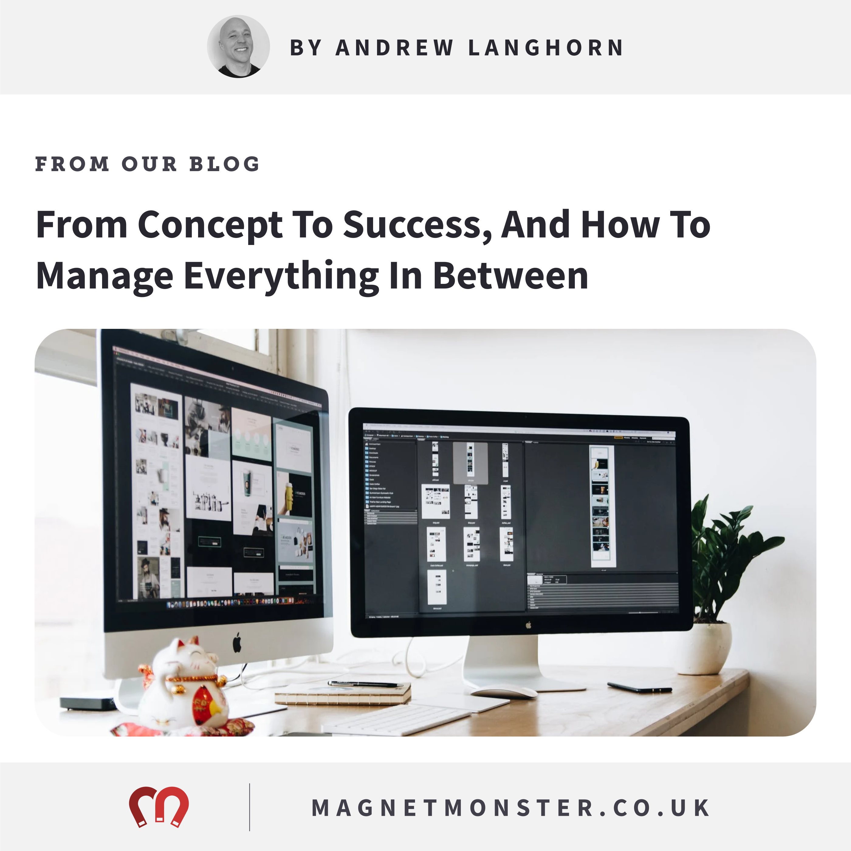 From Concept To Success, And How To Manage Everything In Between