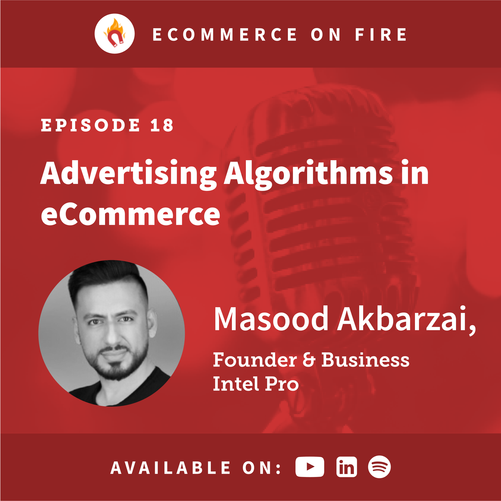Making the algorithms work in your favour with Masood Akbarzai, Founder @ Business Intel Pro