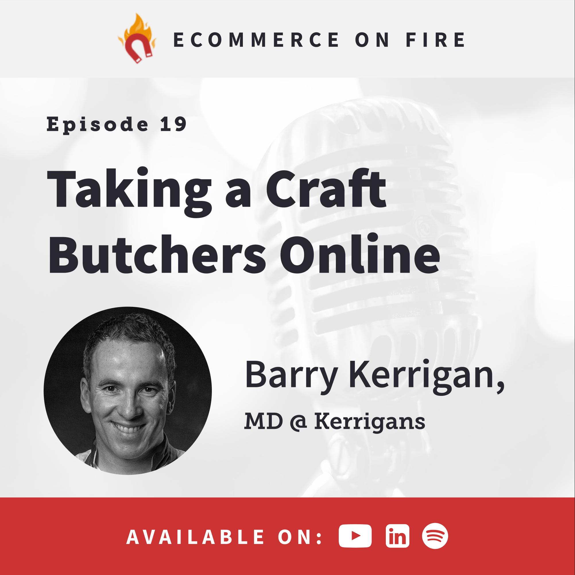 Taking a butchery online - with Barry Kerrigan, MD & Kerrigans