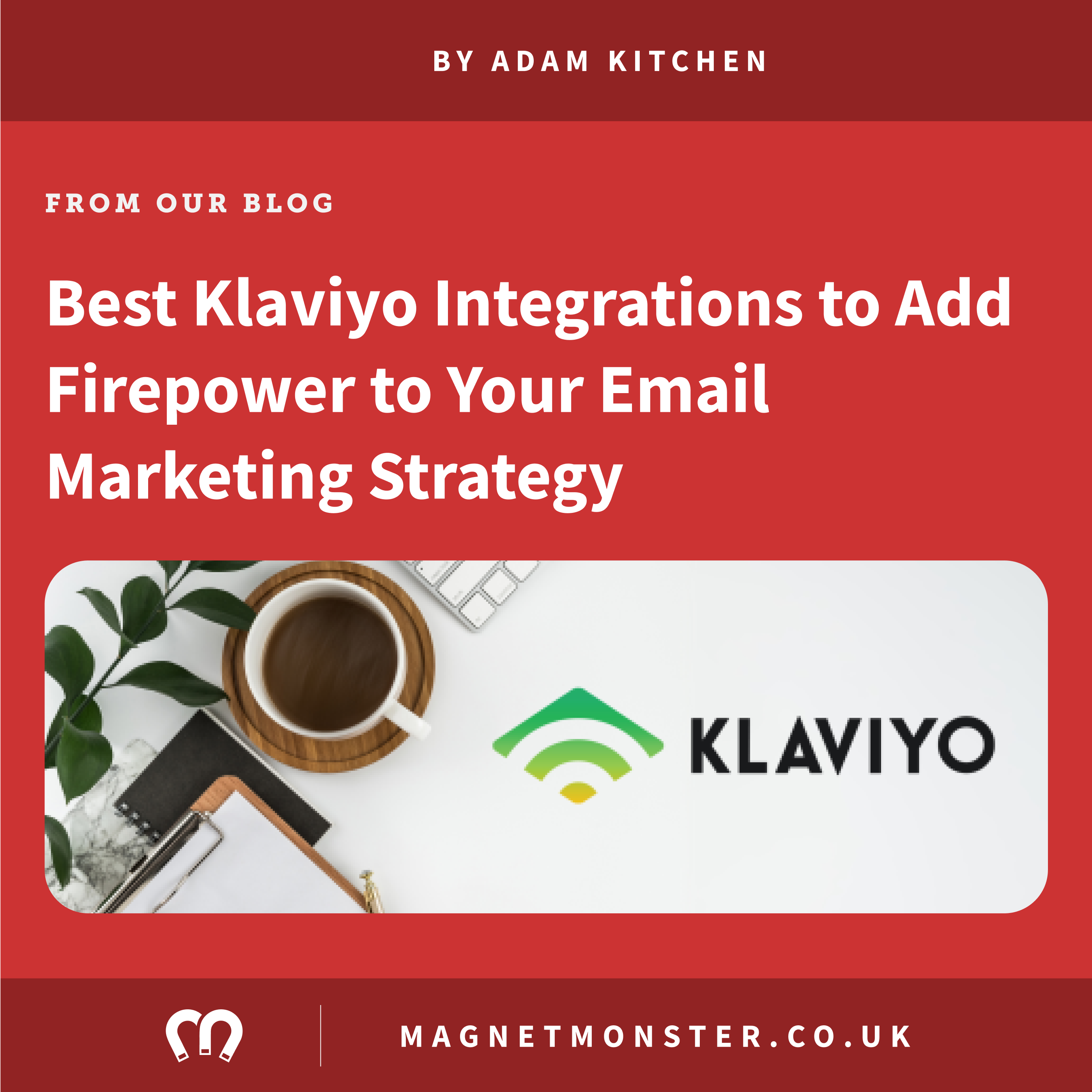 Best Klaviyo Integrations to Add Firepower to Your Email Marketing Strategy