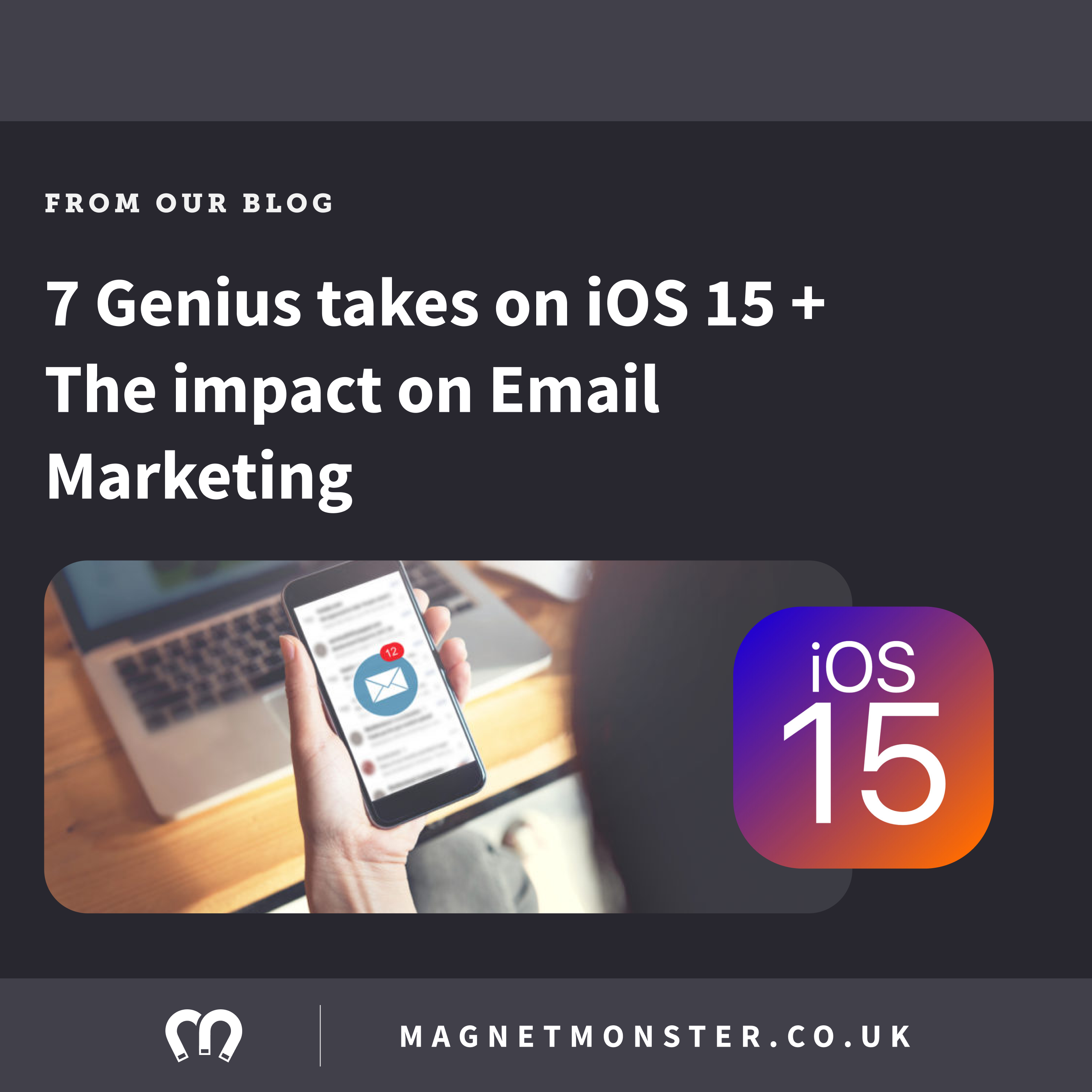7 Genius takes on iOS 15 + The impact on Email Marketing