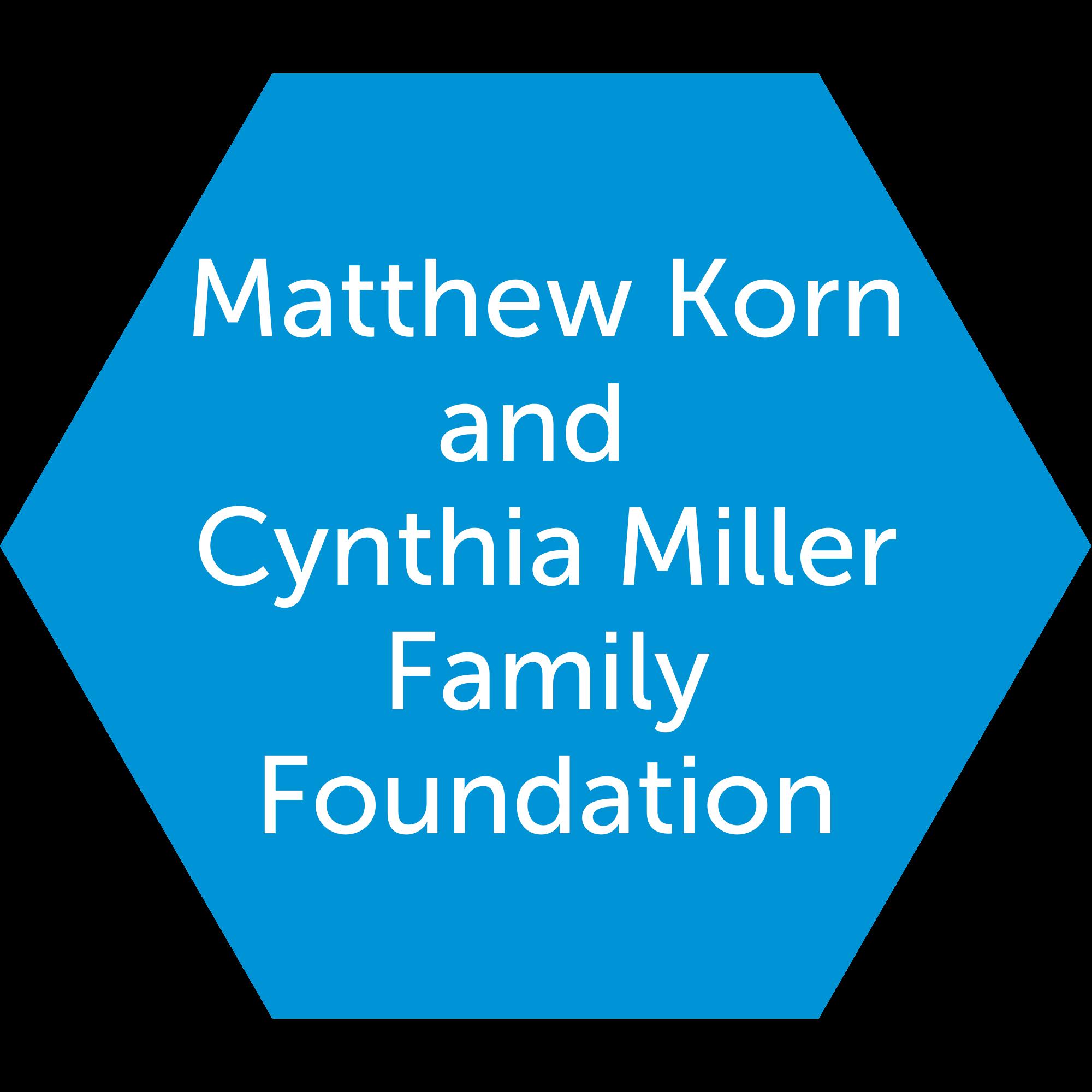 Matthew Korn and Cynthia Miller Family Foundation