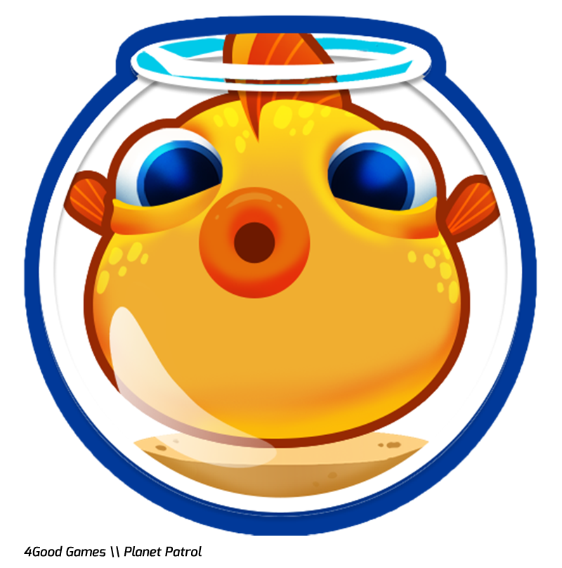 4Good Games - Planet Patrol fish in a fishbowl