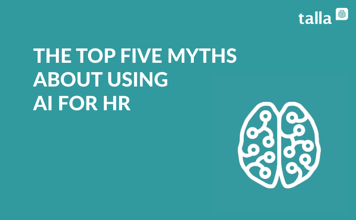 The Top Five Myths About Using Artificial Intelligence For HR