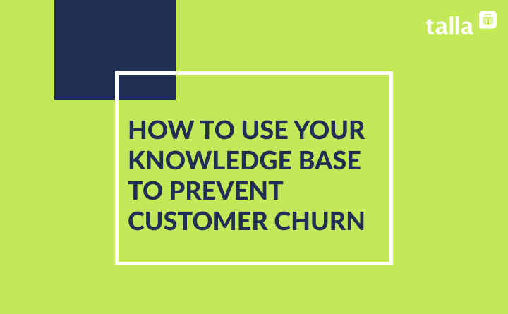 How To Use Your Knowledge Base To Prevent Customer Churn