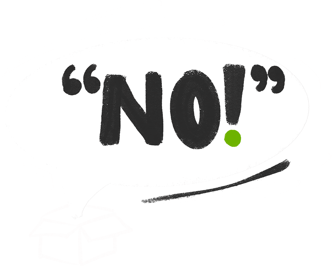 """Box with a speech bubble saying """"No!"""" to represent out-of-the-box thinking"""