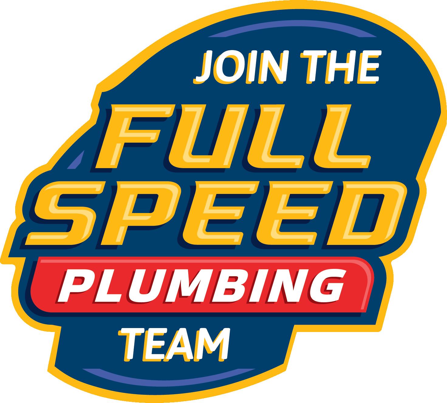 join the full speed plumbing team