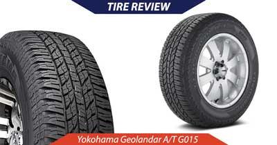 Yokohama Geolandar A/T G015 Tire Review   CarShtuff
