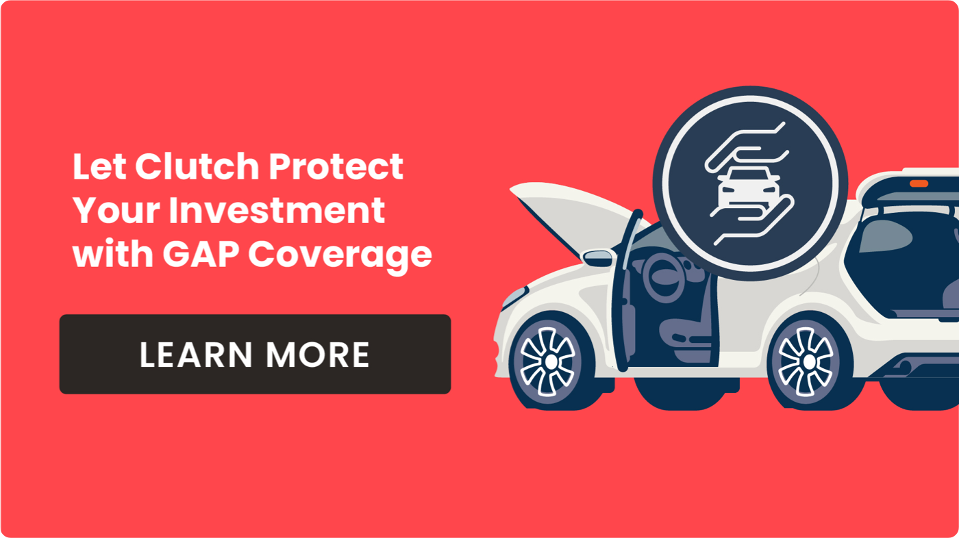 Let Clutch protect your investment with GAP coverage