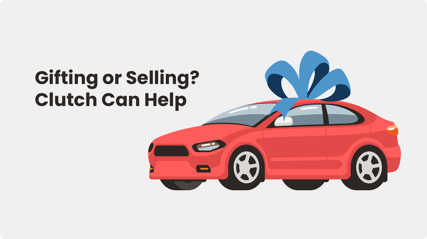 Gifting a car in Ontario: Clutch can help