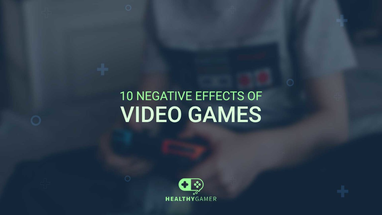 10 Negative Effects of Video Games
