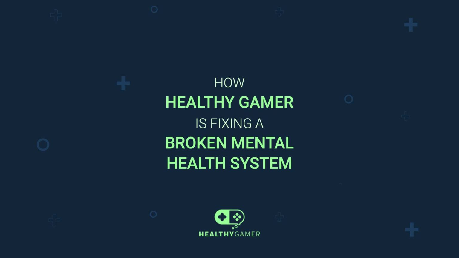 How Healthy Gamer is Fixing a Broken Mental Health System